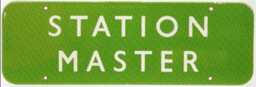 Station Master Sign Courtesy of Great Central Auctions